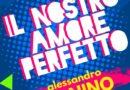 Intervista ad Alessandro Canino – Il nostro amore perfetto